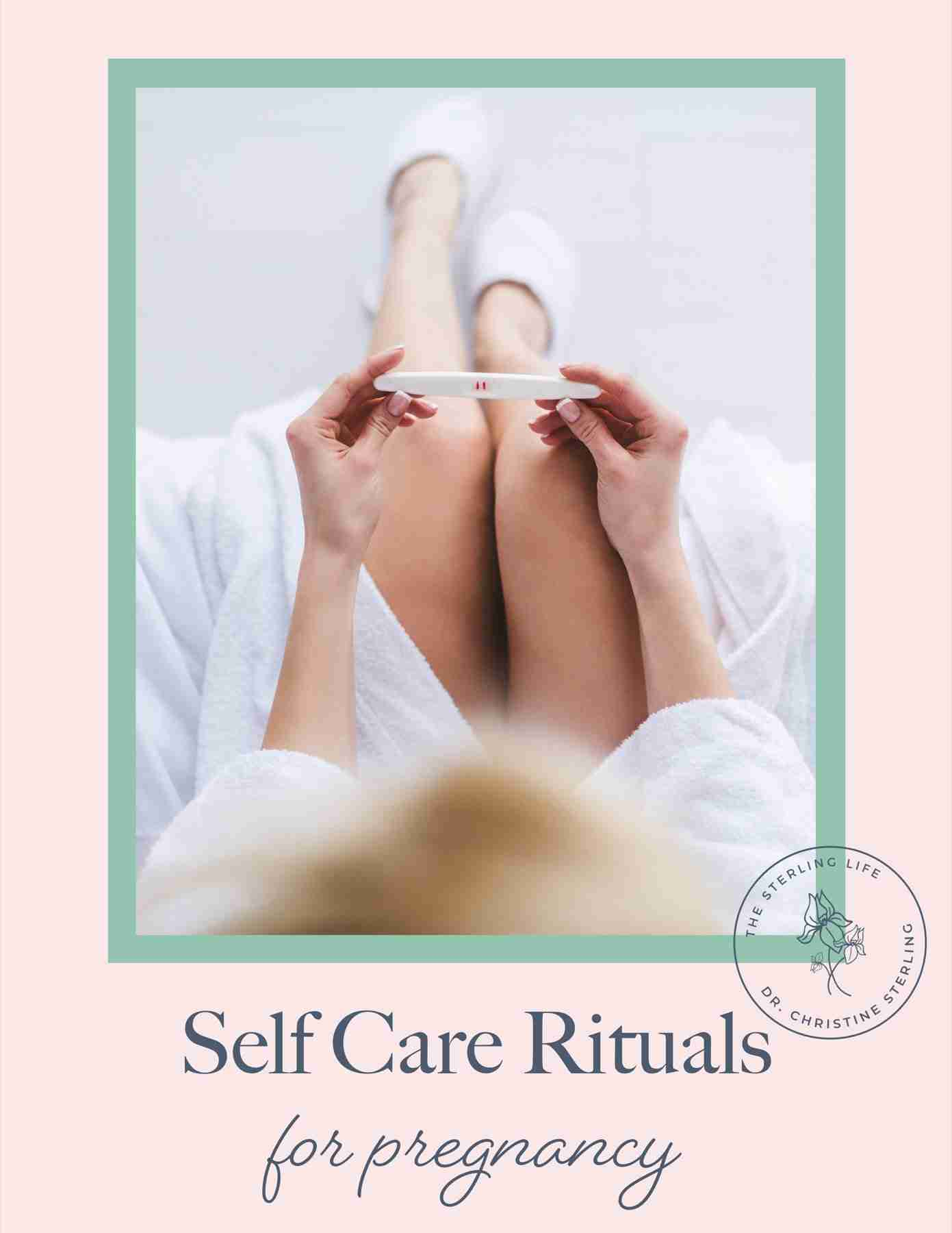 Self Care Rituals for Pregnancy